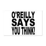 O'REILLY SAYS YOU THINK! Mini Poster Print