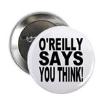 O'REILLY SAYS YOU THINK! Button