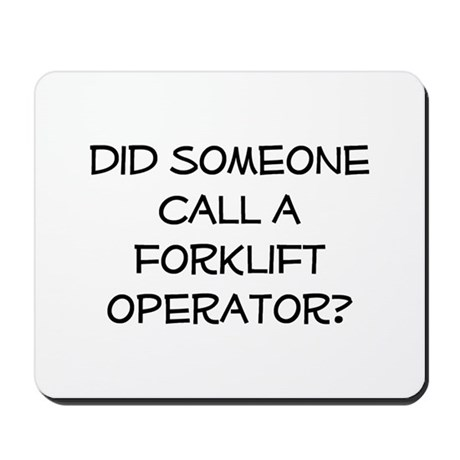 Did Someone Call A Forklift O Mousepad