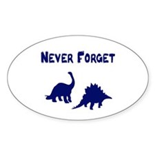 Never forget Oval Decal