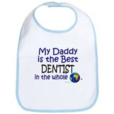 Best Dentist In The World (Daddy) Bib