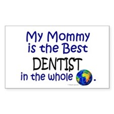 Best Dentist In The World (Mommy) Bumper Stickers