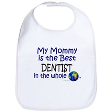 Best Dentist In The World (Mommy) Bib