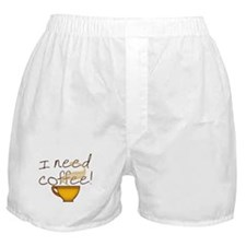 I Need Coffee Boxer Shorts