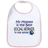 Best Social Worker In The World (Mommy) Bib