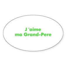 J 'aime ma Grand-Pere Oval Decal