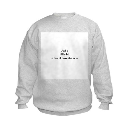 Just a little bit o Sweet Lov Kids Sweatshirt