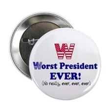 """W"" Worst President EVER! Button"
