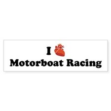I (Heart) Motorboat Racing Bumper Bumper Sticker