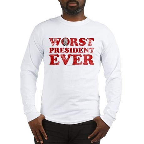 Worst President Ever Long Sleeve T-Shirt