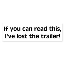 I've lost the trailer Bumper Bumper Sticker