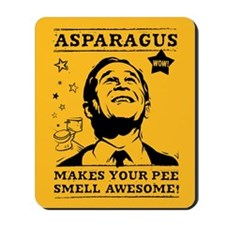 Asparagus Makes Pee Awesome! Bush Mousepad