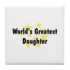 World's Greatest Daughter Tile Coaster