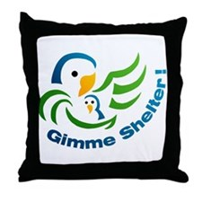 Gimme Shelter! -  Throw Pillow