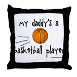 my daddy's a basketball playe Throw Pillow