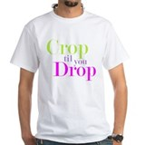 Crop til you Drop Shirt
