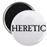 "Heretic 2.25"" Magnet (100 pack)"