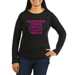 Support Women's Long Sleeve Dark T-Shirt