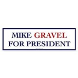 Mike Gravel for President Bumper Bumper Sticker