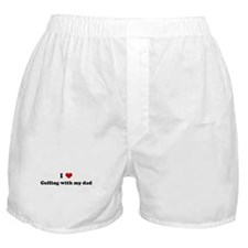 I Love Golfing with my dad Boxer Shorts