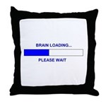 BRAIN LOADING... Throw Pillow
