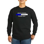 BRAIN LOADING... Long Sleeve Dark T-Shirt