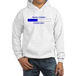 BRAIN LOADING... Hooded Sweatshirt