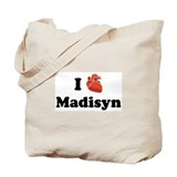 I (Heart) Madisyn Tote Bag