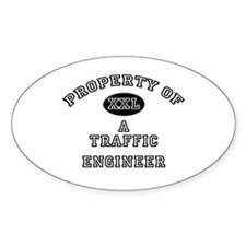 Property of a Traffic Engineer Oval Decal