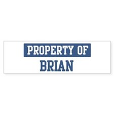 Property of BRIAN Bumper Bumper Sticker