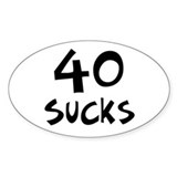 40th birthday 40 sucks Oval Decal