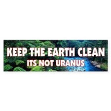 Keep the Earth Clean Bumper Bumper Sticker