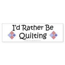 I'd Rather Be Quilting Patchwork Bumper Stickers