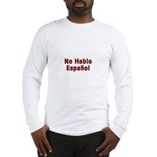 No Hablo Espanol Long Sleeve T-Shirt