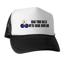 Grab Your Balls, We're Going Bowling Trucker Hat