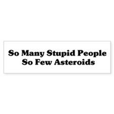 Stupid People Bumper Bumper Sticker