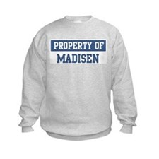 Property of MADISEN Sweatshirt