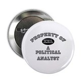 Property of a Political Analyst Button