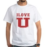 I Love U. White T-Shirt