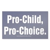Pro-Child, Pro-Choice Sticker (Rectangular)