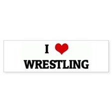 I Love WRESTLING Bumper Bumper Sticker
