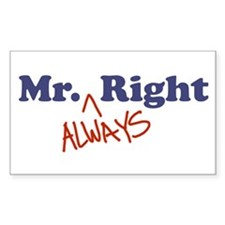 Mr. Always Right Decal