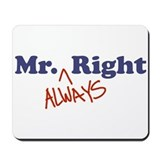 Mr. Always Right Mousepad
