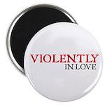 Violently Magnet