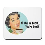 If This Is DeCaf... Mousepad
