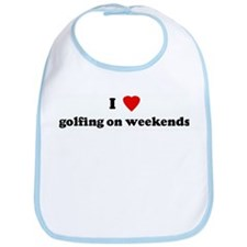 I Love golfing on weekends Bib