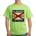 Alabama Still A Slave State Green T-Shirt