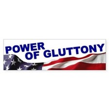The Power of Gluttony Bumper Bumper Sticker
