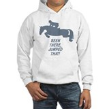 Been there, jumped that. Hoodie Sweatshirt