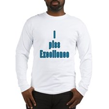 I piss excellence II Long Sleeve T-Shirt